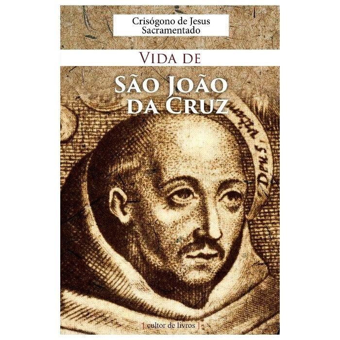 Vida de São João da Cruz - Crisógono de Jesus Sacramentado