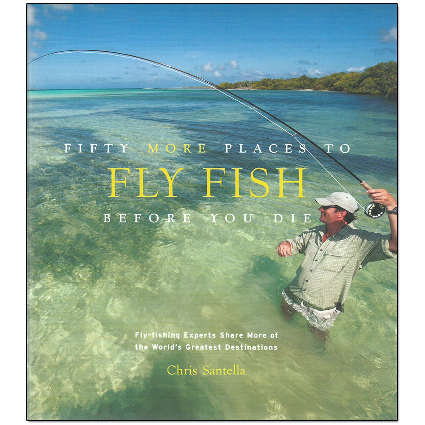 Livro Fifty More Places to Fly Fish Before You Die (Chris Santella)