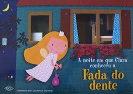 A Noite Em que Clara Conheceu a Fada do Dente   - Gutana Brinquedos