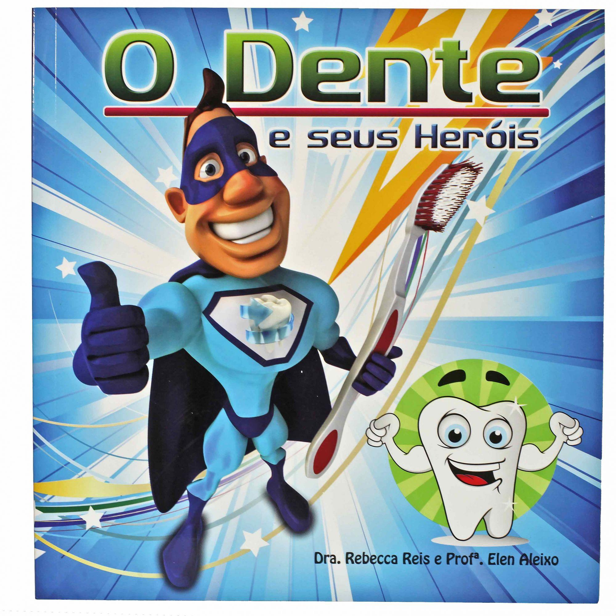 O Dente e Seus Heróis - Maternal