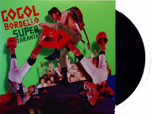 Lp Gogol Bordello Super Taranta!