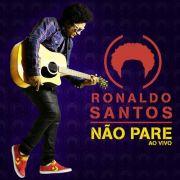 Cd Ronaldo Santos Não Pare Ao Vivo