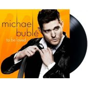 Lp Michel Buble To Be Loved