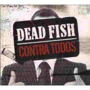Cd Dead Fish Contra Todos