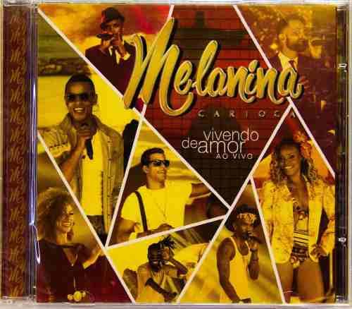 Cd Melanina Carioca Vivendo De Amor Ao Vivo