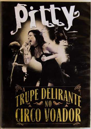 Dvd Pitty A Trupe Delirante No Circo Voador