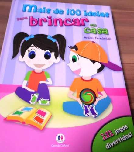 Mais De 100 Ideias Para Brincar Em Casa - Livros Infantis