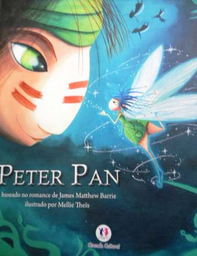 Peter Pan - Baseado Na Versão Original De James Matthew
