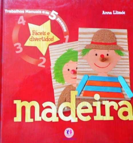Livro - Madeira: Trabalhos Manuais em 5 Passos