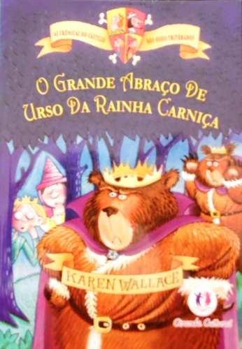 O Grande Abraço de Urso da Rainha Carniça - Col. As Crônicas