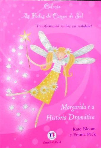 Margarida e a  História Dramática Coleção As Fadas Do Campo do Sol
