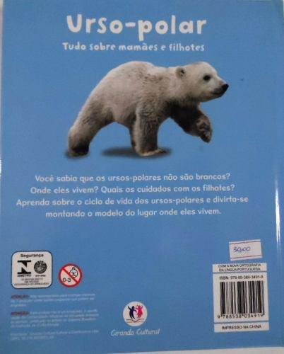 Urso Polar - Tudo Sobre Mamães e Filhotes + Cenário 3D