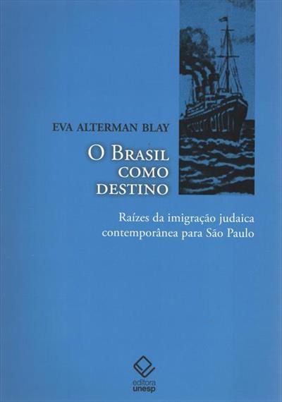 O Brasil como destino - raízes da imigração judaica contemporânea para São Paulo