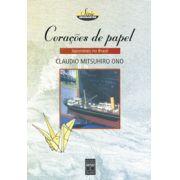 Corações de papel - japoneses no Brasil