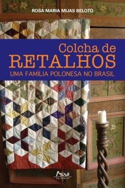 Colcha de Retalhos - uma família polonesa no Brasil