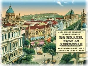 Do Brasil para as américas nos cartões-postais e álbuns de lembraças