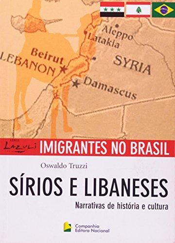 Imigrantes no Brasil - sírios e libaneses: narrativas de história e cultura