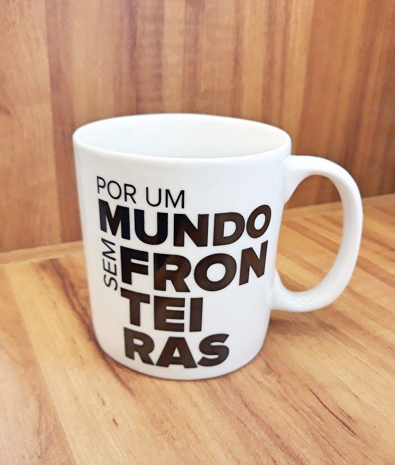 """Caneca """"POR UM MUNDO SEM FRONTEIRAS"""" - 330ml"""