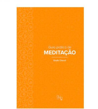 Guia prático de meditação – Khalis Chacel