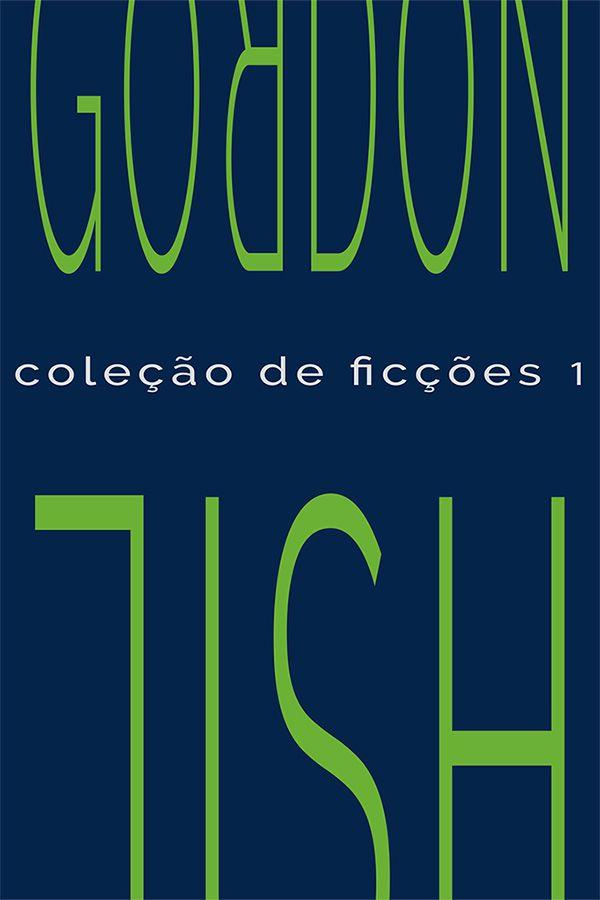 Coleção de ficções 1 - Gordon Lish