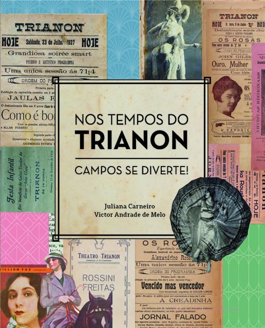 Nos tempos do Trianon - Campos se diverte!