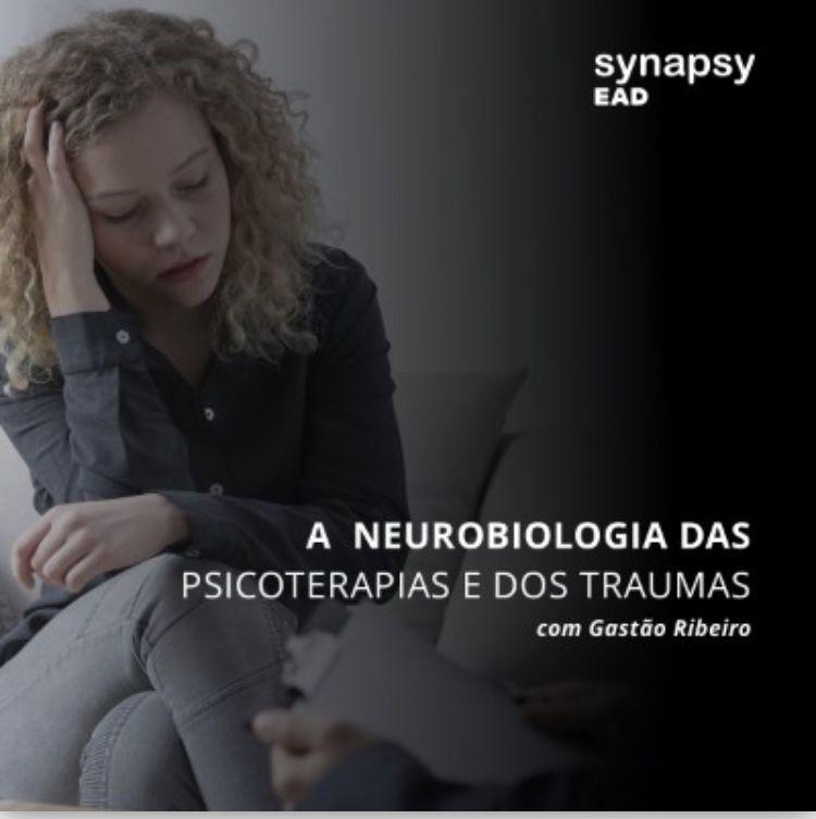 NEUROBIOLOGIA DAS PSICOTERAPIAS E DOS TRAUMAS - GASTÃO RIBEIRO