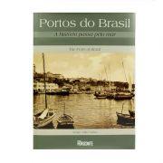 Portos do Brasil: A História Passa Pelo Mar