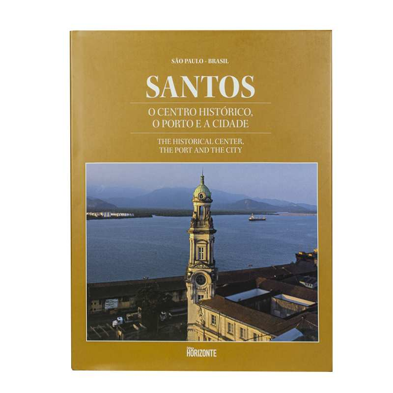 Santos - O Centro Histórico, o Porto e a Cidade