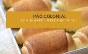 PÃO COLONIAL COM FARINHA ORGÂNICA 400g