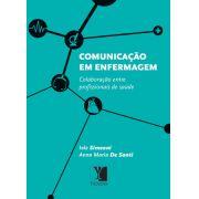 Comunicação em Enfermagem: colaboração entre profissionais de saúde