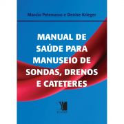Manual de Saúde para Manuseio de Sondas, Drenos e Cateteres