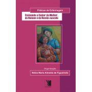 Práticas de Enfermagem: ensinando a cuidar da mulher, do homem e do recém-nascido