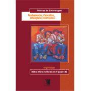 Práticas de Enfermagem: fundamentos, conceitos, situações e exercícios