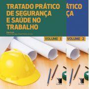 Tratado Prático de Segurança e Saúde no Trabalho