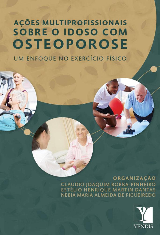 Ações Multiprofissionais sobre o Idoso com Osteoporose: um enfoque no exercício físico