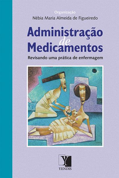 Administração de Medicamentos: revisando uma prática de enfermagem