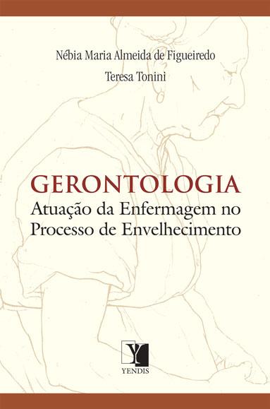 Gerontologia: atuação da enfermagem no processo de envelhecimento