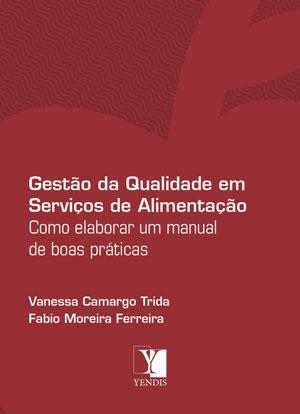 Gestão da Qualidade em Serviços de Alimentação: como elaborar um manual de boas práticas