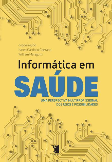 Informática em Saúde: uma perspectiva multiprofissional dos usos e possibilidades