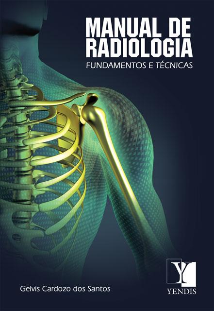Manual de Radiologia: fundamentos e técnicas