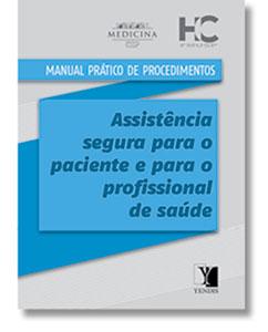 Manual Prático de Procedimentos: assistência segura para o paciente e para o profissional de saúde