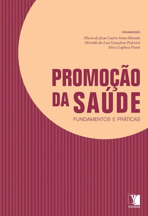 Promoção da Saúde: fundamentos e práticas