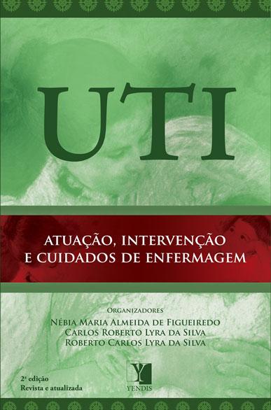 UTI: atuação, intervenção e cuidados  de enfermagem