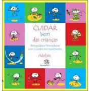 Cuidar Bem Das Crianças: Brinquedos e Brincadeiras Com o Corpo Em Movimento - ADELSIN