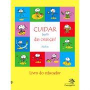 Cuidar Bem das Crianças!: Livro do Educador - ADELSIN