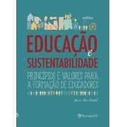 Educação e Sustentabilidade: Princípios e Valores para formação de educadores - MARIA ALICE SETUBAL