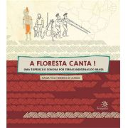 FLORESTA CANTA, A: UMA EXPEDIÇÃO SONORA POR TERRAS INDÍGENAS DO BRASIL - MAGDA PUCCI