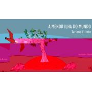 MENOR ILHA DO MUNDO, A - TATIANA FILINTO