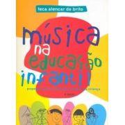 Música na Educação Infantil: Propostas para Formação Integral da Criança - TECA ALENCAR DE BRITO