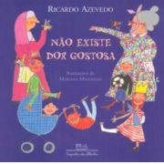 NÃO EXISTE DOR GOSTOSA - RICARDO AZEVEDO